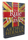 image of TO RULE THE WAVES  How the British Navy Shaped the Modern World