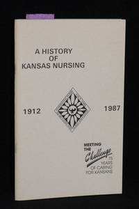 image of A History of Kansas Nursing 1912-1987; History of the KSNA Districts