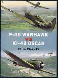 P-40 Warhawk vs Ki-43 Oscar: China 1944-45 (Duel)