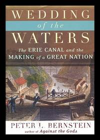 image of Wedding of the Waters : the Erie Canal and the Making of a Great Nation / Peter L. Bernstein