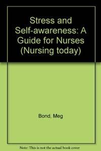 Stress and Self-awareness: A Guide for Nurses (Nursing today)