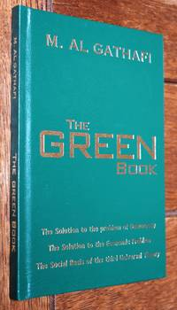 image of THE GREEN BOOK The Solution To The Problem Of Democracy The Solution To The Economic Problem The Social Basis Of The Third Universal Theory