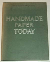 HANDMADE PAPER TODAY: A worldwide survey of mills, papers, techniques and uses.