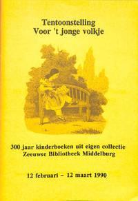 Tentoonstelling voor 't jonge volkje. 300 jaar kinderboeken uit eigen  collectie.