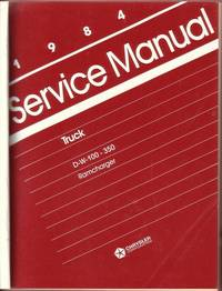 Chrysler Corporation 1984 Service Manual:  Dodge Trucks D-W-150-350/Ramcharger