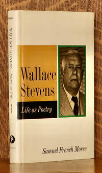 WALLACE STEVENS POETRY AS LIFE by Samuel French Morse - Hardcover - 1970 - from Andre Strong Bookseller (SKU: 44740)