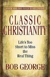 image of Classic Christianity: Life's Too Short to Miss the Real Thing