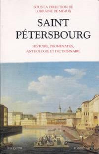 image of Saint Pétersbourg.  Histoire, promenades, anthologie et dictionnaire.