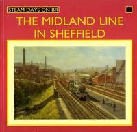 Steam Days on BR No.1: The Midland Line in Sheffield