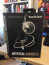 image of Artificial Darkness. An Obscure History of Modern Art and Media