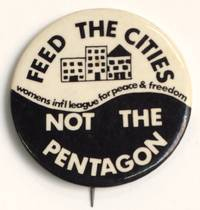 Feed the cities / Not the Pentagon [pinback button]