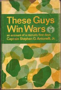 These Guys Win Wars: An Account of a Recruit's First Days (inscribed)