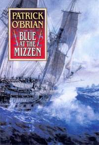 Blue at the Mizzen by Patrick O'Brian - 1999