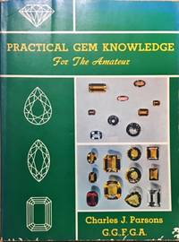 Practical Gem Knowledge: For The Amateur by  Charles J Parsons - Paperback - from Dial a Book (SKU: 63460)