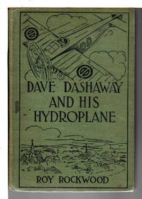 DAVE DASHAWAY AND HIS HYDROPLANE  or Daring Adventures Over the Great Lakes  (The Dave Dashaway Series Book #2)