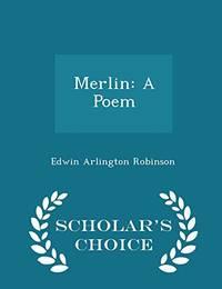 Merlin: A Poem   Scholar's Choice Edition