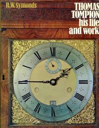 Thomas Tompion, His Life and Work