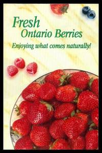 image of FRESH ONTARIO BERRIES - Quick and Easy Fresh Berry Recipes