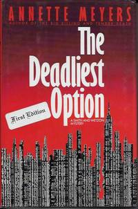 The Deadliest Option: A Smith and Wetzon Mystery
