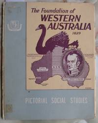 image of Pictorial Social Studies : Series 1 Vol. 15 : Australian Exploration and Development : The Foundation of Western Australia