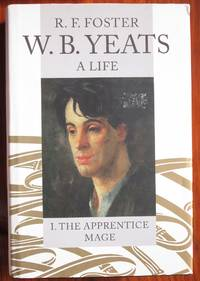 image of W. B. Yeats, A Life: I The Apprectice Mage 1865-1914