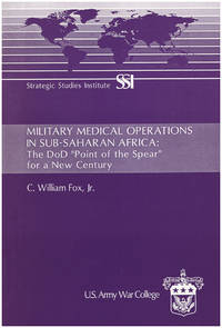 """Military Medical Operations in Sub-Saharan Africa: The DoD """"Point of the Spear"""" for a New Century"""