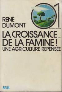 LA CROISSANCE. DE LA FAMINE ! Une agriculture repensée