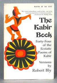 image of The Kabir Book: Forty-Four Of The Ecstatic Poems Of Kabir