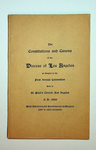 : Diocese of Los Angeles, 1896. First Edition. Wraps. Near Fine. First Edition. 67 pages. 8vo. Drab ...
