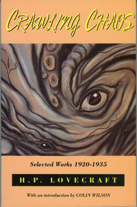 CRAWLING CHAOS: SELECTED WORKS 1920-1935