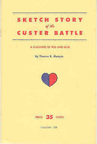 Sketch Story of the Custer Battle A Clashing of Red and Blue