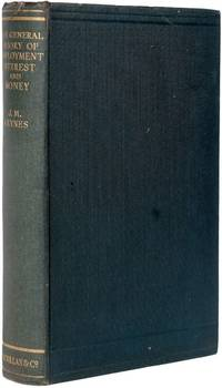 The General Theory of Employment, Interest and Money. by  John Maynard KEYNES - First Edition - 1936 - from Henry Sotheran Ltd. and Biblio.com