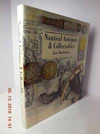 Nautical Antiques & Collectables by  Jon Baddeley - Hardcover - 2003 - from Hammonds Books  and Biblio.com