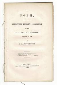 A poem, delivered before the Mercantile Library Association, at their twenthy-fifth anniversary, October 15, 1845