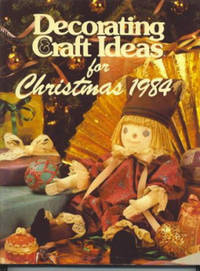 DECORATING AND CRAFT IDEAS FOR CHRISTMAS 1984