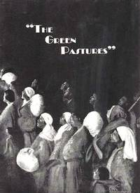 "LAURENCE RIVERS PRESENTS ""THE GREEN PASTURES,""  A FABLE BY MARC CONNELLY.  Souvenir Program.; Production Designed by Robert Edmond Jones.  Play Staged by the Author.  Pulitzer Prize Play, 1930.  Music under the direction of Hall Johnson"