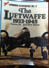 Warbirds Illustrated No. 5. The Luftwaffe 1933-1945, Volume III