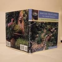 Water Features for Small Gardens - From Concept to Construction
