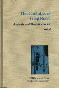 The Cantatas of Luigi Rossi Analysis and thematic index Vol. 2
