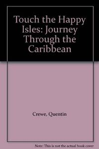 Touch the Happy Isles: A Journey through the Caribbean