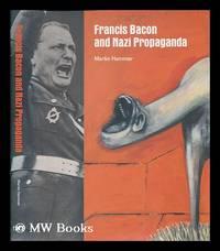 Francis Bacon and Nazi propaganda / Martin Hammer