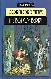 Best of Berry: Short Stories by Dornford Yates (Classic thrillers)