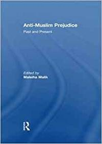 ANTI-MUSLIM PREJUDICE: PAST AND PRESENT
