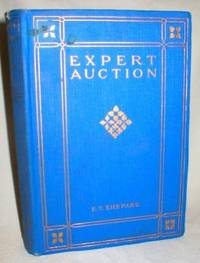 image of Expert Auction; A Clear Exposition of the Game as Actually Played By Experts with Numerous Suggestions for Improvement