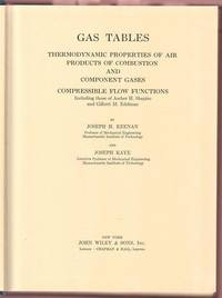 Gas Tables:  Thermodynamic Properties of Air, Products of Combustion, and Component Gases, Compressible Flow Functions by  Joseph H. & Joseph Kaye Keenan - Hardcover - 6th ptg - 1957 - from Twin City Antiquarian Books (SKU: TEPE00032)