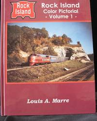 Rock Island Color Pictorial by Marre  Louis A - First Edition - 1994 - from Montanita Publishing  and Biblio.com