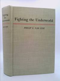 Fighting the underworld by  Philip S Van Cise - Hardcover - 1936 - from ThriftBooks and Biblio.com