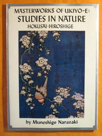 Masterworks of Ukiyo-E: Studies in Nature: Hiroshige and Hokusai