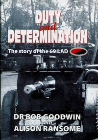 Duty and Determination : The Story of the 69 LAD