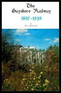 THE GUYSBORO RAILWAY 1897 - 1939